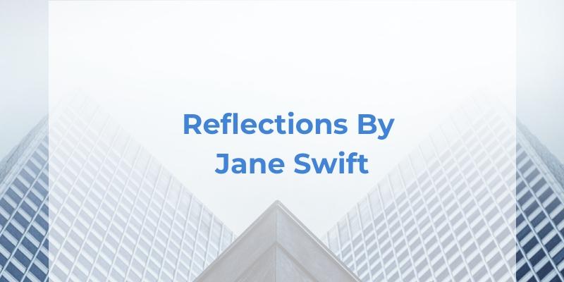 reflections by jane swift